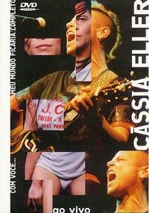 Cassia Eller: Com Você... Meu Mundo Ficaria Completo - Poster / Capa / Cartaz - Oficial 1