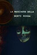 La Maschera Della Morte Rossa (La Maschera Della Morte Rossa)