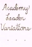 Academy Leader Variations (Academy Leader Variations)