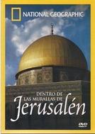 Jerusalém: Coração de Três Credos (Inside Jerusalem's Holiest Places)