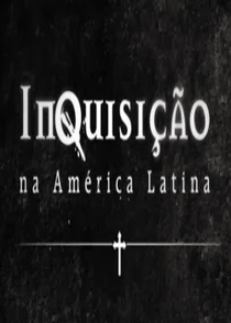 Inquisição na América Latina (History Channel) - Poster / Capa / Cartaz - Oficial 1