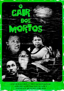 O Cair dos Mortos - Poster / Capa / Cartaz - Oficial 1