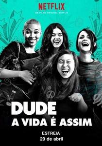 Dude - A Vida É Assim - Poster / Capa / Cartaz - Oficial 2