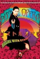 Pistol Opera (Pisutoru opera)