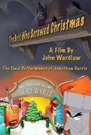 O Parafuso que Ferrou o Natal   (The Bolt Who Screwed Christmas )