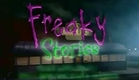 Freaky Stories Intro/Opening (Original)