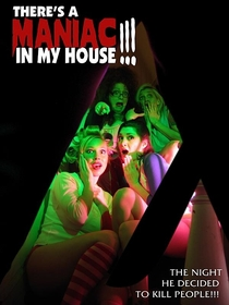 There's a Maniac in My House!!! - Poster / Capa / Cartaz - Oficial 1