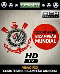 VISAO FOX - CORINTHIANS BICAMPEAO MUNDIAL - Poster / Capa / Cartaz - Oficial 1