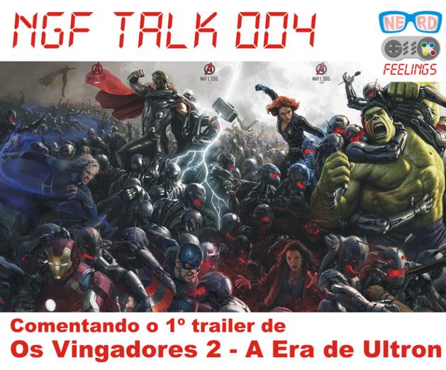 [PODCAST] - NGF TALK 004: aquele sobre o trailer de VINGADORES 2