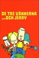 The Three Friends and Jerry (1ª Temporada) (De tre vännerna och Jerry - Season One)