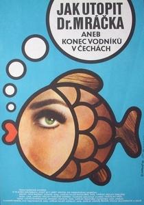 Jak utopit dr. Mrácka aneb Konec vodníku v Cechách - Poster / Capa / Cartaz - Oficial 1
