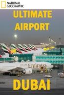 Aeroporto de Dubai - 1ª Temporada (Ultimate Airport Dubai - Season 1)