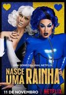 Nasce Uma Rainha (1ª Temporada)