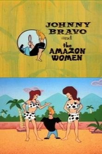 Desenhos Incríveis - Johnny Bravo and the Amazon Women - Poster / Capa / Cartaz - Oficial 1