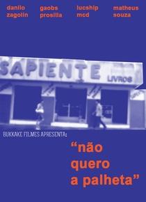 """""""Não quero a palheta"""" - Poster / Capa / Cartaz - Oficial 1"""