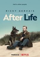 After Life: Vocês Vão Ter de Me Engolir (1ª Temporada)