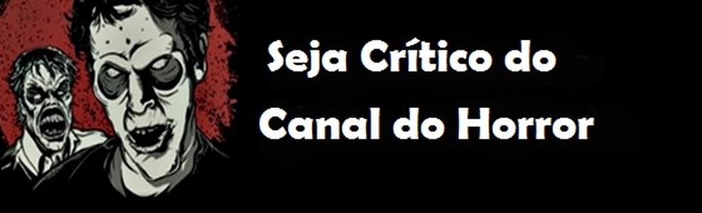 Canal do Horror: Seja autor de críticas no Canal do Horror