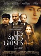 Almas Cinzentas (Les Âmes Grises)