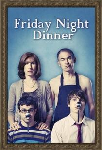 Friday Night Dinner (1ª Temporada) - Poster / Capa / Cartaz - Oficial 2