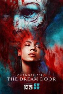Channel Zero: The Dream Door (4ª Temporada) - Poster / Capa / Cartaz - Oficial 1