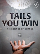 Desvendando o Acaso (Tails You Win - The Science Of Chance)