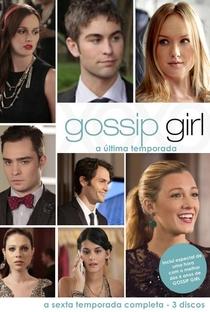 Gossip Girl: A Garota do Blog (6ª Temporada) - Poster / Capa / Cartaz - Oficial 6