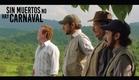 Trailer - Sin Muertos No Hay Carnaval
