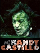 The Life, Blood and Rhythm of Randy Castillo (The Life, Blood and Rhythm of Randy Castillo)