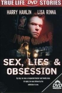 Sexo, Mentiras e Obsessão - Poster / Capa / Cartaz - Oficial 1