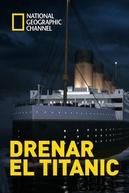 Drenando o Titanic (Drain The Titanic)