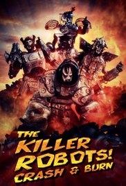 The Killer Robots! Crash and Burn - Poster / Capa / Cartaz - Oficial 1