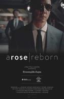 A Rose Reborn (A Rose Reborn)