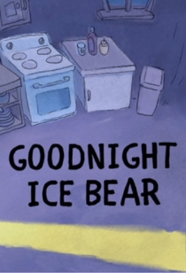 We Bare Bears: Goodnight Ice Bear - Poster / Capa / Cartaz - Oficial 1