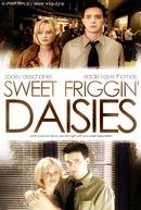 Sweet Friggin' Daisies (Sweet Friggin' Daisies)