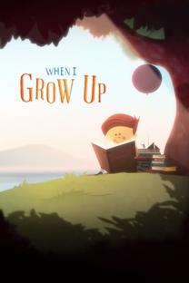 When I Grow Up - Poster / Capa / Cartaz - Oficial 1