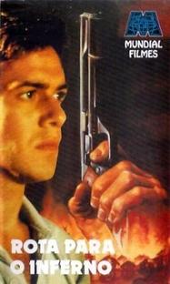 Rota para o Inferno - Poster / Capa / Cartaz - Oficial 1