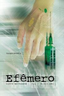 Efêmero - Poster / Capa / Cartaz - Oficial 1