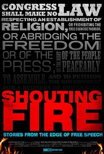 Shouting Fire: Stories From The Edge Of Free Speech - Poster / Capa / Cartaz - Oficial 1
