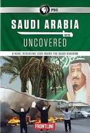 Saudi Arabia Uncovered (Saudi Arabia Uncovered)