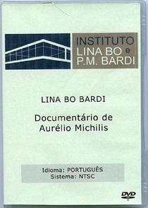 Lina Bo Bardi - Documentário - Poster / Capa / Cartaz - Oficial 1