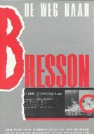 The road to Bresson (De weg naar Bresson)