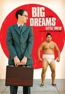 Big Dreams Little Tokyo (Big Dreams Little Tokyo)
