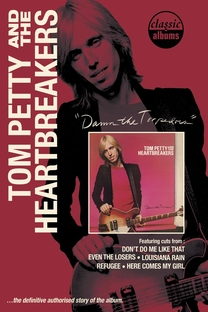 Classic Albums: Tom Petty and the Heartbreakers - Damn the Torpedoes - Poster / Capa / Cartaz - Oficial 1