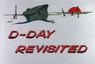 D-Day Revisited (D-Day Revisited)