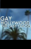 Gay Hollywood: The Last Taboo (Gay Hollywood: The Last Taboo)