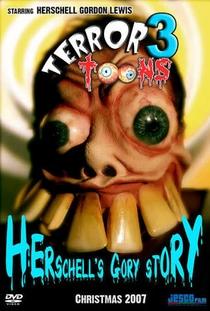 Terror Toons 3: Herschell's Gory Story - Poster / Capa / Cartaz - Oficial 2