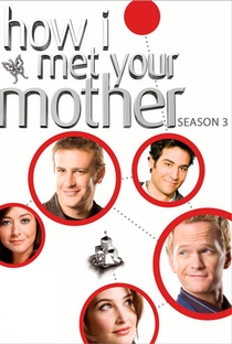 How I Met Your Mother (3ª Temporada) - Poster / Capa / Cartaz - Oficial 1