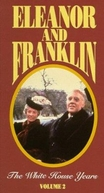 Eleanor e Franklin: Os anos na Casa Branca (Eleanor And Franklin: The White House Years)