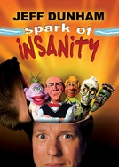 Jeff Dunham: Spark of Insanity (Jeff Dunham: Spark of Insanity)
