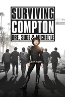 Surviving Compton: Dre, Suge & Michel'le (Surviving Compton: Dre, Suge & Michel'le)